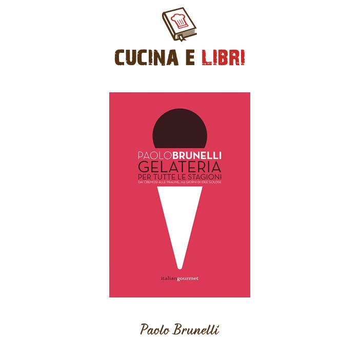 Gelateria per tutte le stagioni - Paolo Brunelli