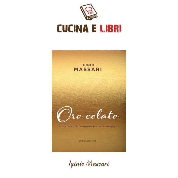 Oro Colato - Iginio Massari