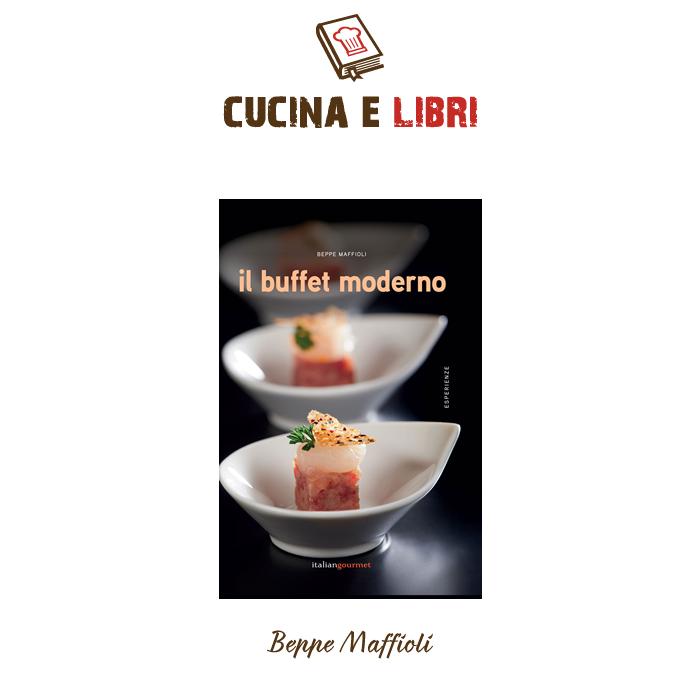 Il Buffet Moderno - Beppe Maffioli
